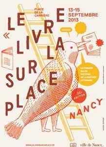 Du 13 au 15 septembre prochain, Nancy se met à la page en accueillant le Livre sur la Place, qui reçoit chaque année près de 170 000 visiteurs et où sont attendus 550 auteurs.