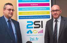Jean-Pierre Mouchet, directeur général délégué et Vincent Louchez, président de 2SI.